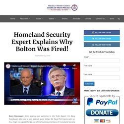 Homeland Security Expert Explains Why Bolton Was Fired!