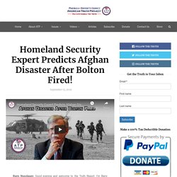 Homeland Security Expert Predicts Afghan Disaster After Bolton Fired!