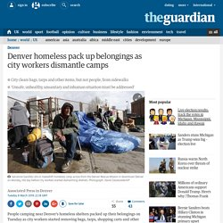 Denver homeless pack up belongings as city workers dismantle camps