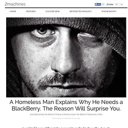 A Homeless Man With a BlackBerry Shows Us What Determination Looks Like.