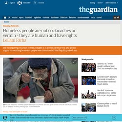 Homeless people are not cockroaches or vermin – they are human and have rights