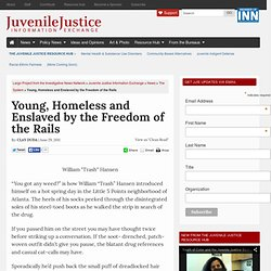 Young, Homeless and Enslaved by the Freedom of the Rails