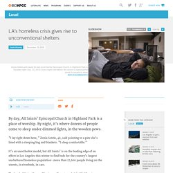 LA's homeless crisis gives rise to unconventional shelters
