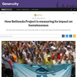 How Bethesda Project is measuring its impact on homelessness - Generocity Philly