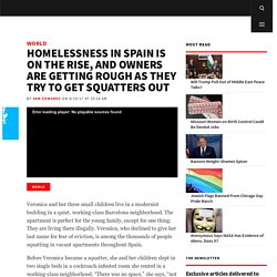 Homelessness in Spain Is on the Rise, and Owners Are Getting Rough as They Try to Get Squatters Out