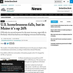 U.S. homelessness falls, but in Maine it's up 26% - The Portland Press Herald / Maine Sunday Telegram