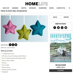 Homelife - How To Knit Star Ornaments