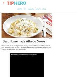 Best Homemade Alfredo Sauce Recipe & Video