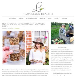 Homemade Amaranth Pecan Granola Bars - Heavenlynn Healthy