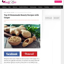 Top 15 Homemade Beauty Recipes with Ginger - Beauty Epic