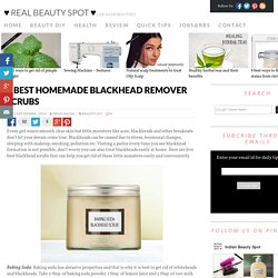 5 Best Homemade Blackhead Remover Scrubs - ♥ Real Beauty Spot ♥