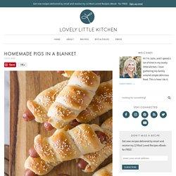 Homemade Pigs in a Blanket - Lovely Little Kitchen