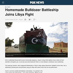 Homemade Bulldozer Battleship Joins Libya Fight