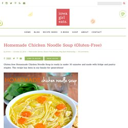 Homemade Chicken Noodle Soup (Gluten-Free)