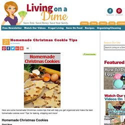 Homemade Christmas Cookie Tips - Living on a Dime
