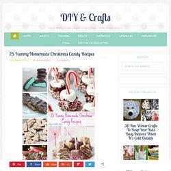 25 Yummy Homemade Christmas Candy Recipes - DIY & Crafts