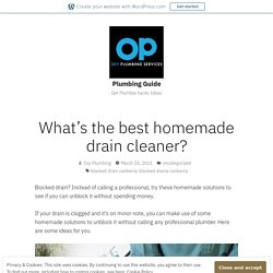 What's the best homemade drain cleaner? – Plumbing Guide