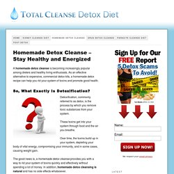 Homemade Detox Cleanse – Stay Healthy and Energized