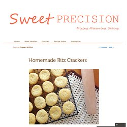 Homemade Ritz Crackers. In the third installment of my February ...
