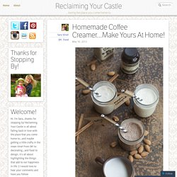 Homemade Coffee Creamer…Make Yours At Home!