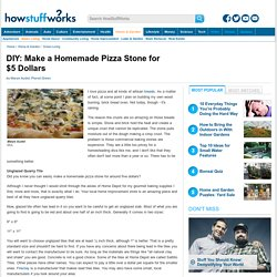 DIY: Make a Homemade Pizza Stone for $5 Dollars