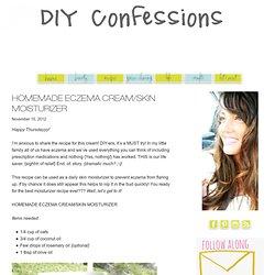 Homemade Eczema Cream/Skin Moisturizer « {DIYconfessions}