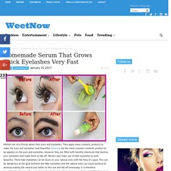 Homemade Serum That Grows Thick Eyelashes Very Fast - WeetNow