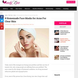 8 Homemade Face Masks for Acne For Clear Skin