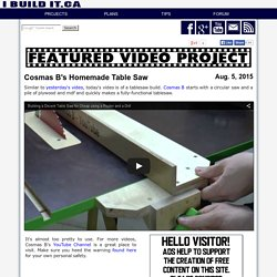 Cosmas B's Homemade Table Saw - Featured Video Project #24
