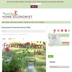 Homemade Fermented Almond Milk