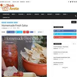 Homemade Fresh Salsa - Food Recipes