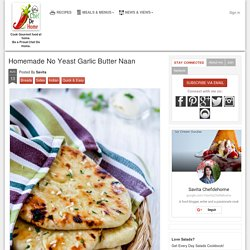 Homemade No Yeast Garlic Butter Naan Recipe