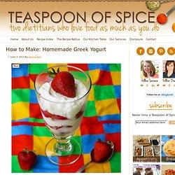 How to Make: Homemade Greek Yogurt - Teaspoon of Spice