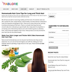 Homemade Hair Care Tips for Long and Thick Hair