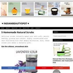 5 Homemade Natural Scrubs - ♥ IndianBeautySpot ♥