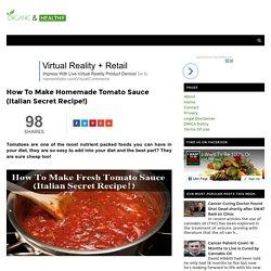 How To Make Homemade Tomato Sauce (Italian Secret Recipe!) - ORGANIC AND HEALTHY