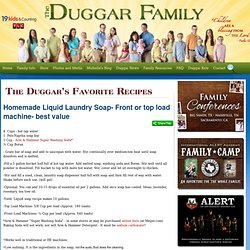 The Duggar Family - Duggar Recipes - Homemade Liquid Laundry Soap- Front or top load machine- best value