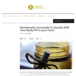 Homemade Lemonade to Quickly Shift Your Body PH in your Favor