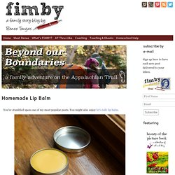 Homemade Lip Balm | FIMBY