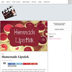Homemade Lipstick – Chelsea Crockett