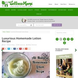 Homemade Lotion Recipe - How to Make Your Own Lotion