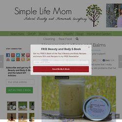 Homemade Lotions and Balms -Simple Life Mom