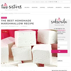 The Best Homemade Marshmallow Recipe - Two Sisters