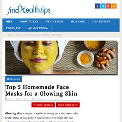 Top 5 Homemade Face Masks for a Glowing Skin - Find Health Tips