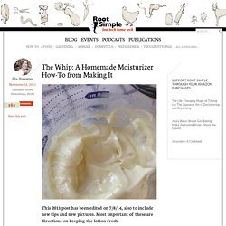 The Whip: A Homemade Moisturizer How-To from Making It