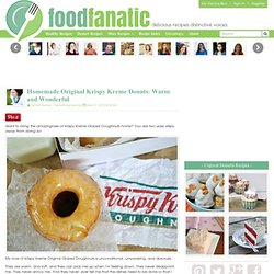 Homemade Original Krispy Kreme Donuts: Warm and Wonderful - Food Fanatic