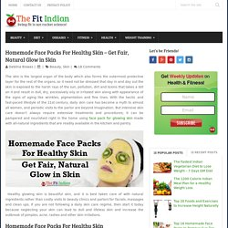 Homemade Face Packs For Healthy Skin - Get Fair, Natural Glow in Skin