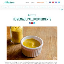 Homemade Paleo Condiments