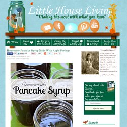 Homemade Pancake Syrup Made With Apple Peelings