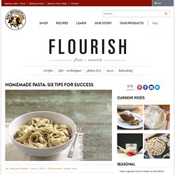 Homemade Pasta - Flourish - King Arthur Flour